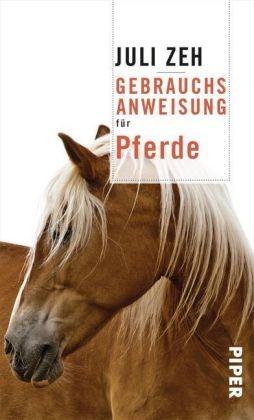 Zeh, Juli : Gebrauchsanweisung für Pferde
