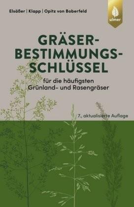 Elsäßer u.a.; Gräserbestimmungsschlüssel für die häufigsten Grünland- und Rasengräser