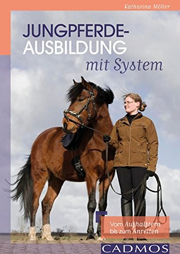 Katharina Möller; Jungpferdeausbildung mit System