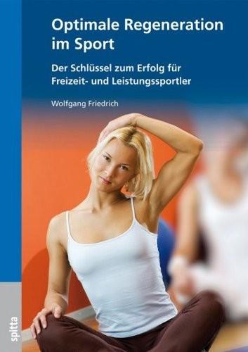 Friedrich, Wolfgang: Optimale Regeneration im Sport