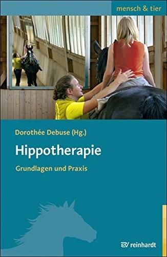 Dorothee Debuse; Hippotherapie -Grundlagen und Praxis-