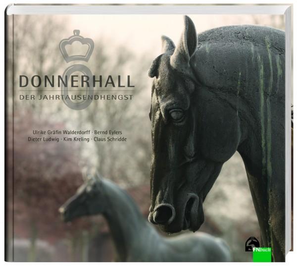 Donnerhall - Der Jahrhunderthengst und seine Geschichte