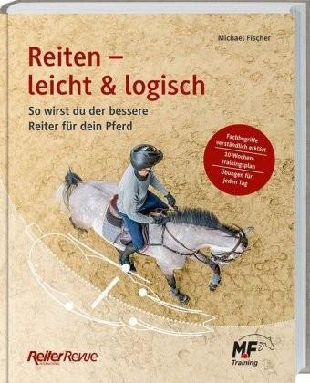 Michael Fischer; Reiten - leicht & logisch