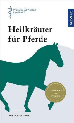 Ochsenbauer, Ute; Heilkräuter für Pferde