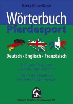 Wörterbuch der Reiterei Deutsch/Englisch/Französisch