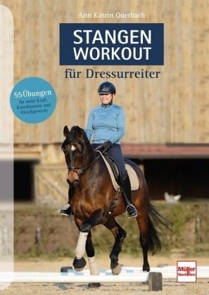 Ann Katrin Querbach; Stangen Workout für Dressurpferde