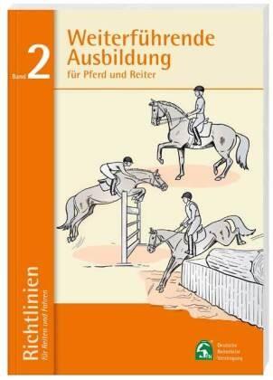 Richtlinien für Reiten und Fahren Bd. 2 Weiterführende Arbeit für Reiter und Pferd