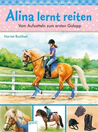 Buchheit, Harriet: Alina lernt reiten - Vom Aufsatteln zum ersten Galopp