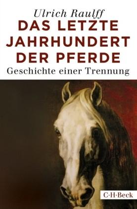 Raulff; Das letzte Jahrhundert der Pferde TB