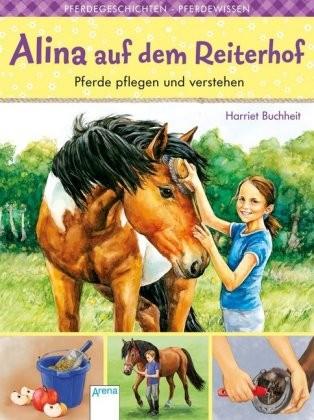 Buchheit, Harriet: Alina auf dem Reiterhof - Pferde pflegen und verstehen