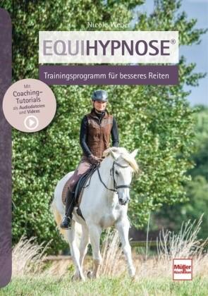 Weber; Equihypnose® - Trainingskonzept für besseres Reiten