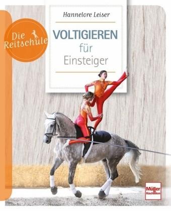 Leiser, Hannelore; Voltigieren für Einsteiger - Die Reitschule