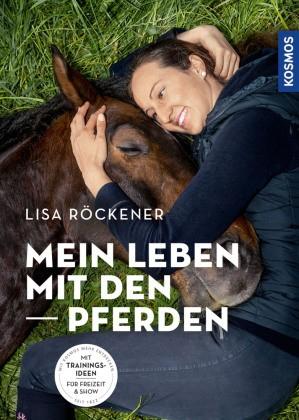 Röckener; Mein Leben mit den Pferden