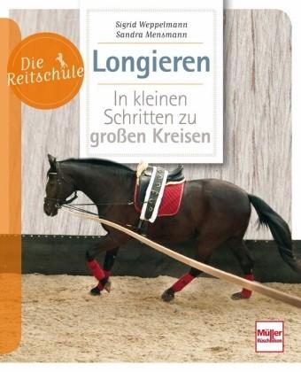 Weppelmann/Mensmann; Longieren - Die Reitschule
