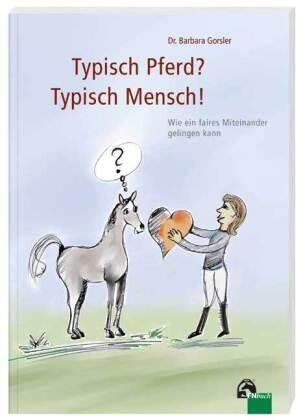 Barbara Gorsler; Typisch Pferd? Typisch Mensch!